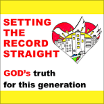 Setting the Record Straight: God's Truth for this Generation Podcasts