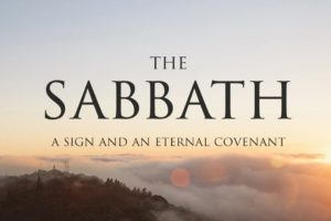 The Sabbath is the sign of the eternal covenant between God and mankind.